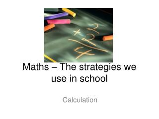 Maths   The strategies we use in school