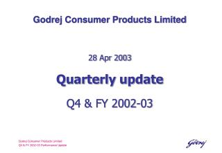 Godrej Consumer Products Limited Q4  FY 2002-03 Performance Update