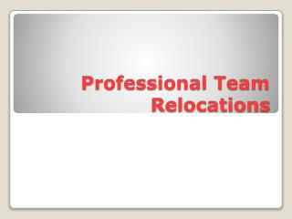 Professional Team Relocations
