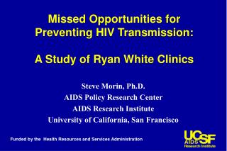 Missed Opportunities for Preventing HIV Transmission:   A Study of Ryan White Clinics