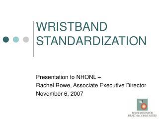 WRISTBAND STANDARDIZATION