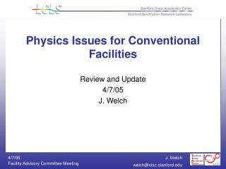 Physics Issues for Conventional Facilities