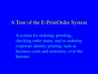 A Tour of the E-PrintOrder System
