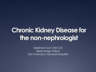 Chronic Kidney Disease for the non-nephrologist