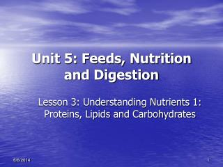 Unit 5: Feeds, Nutrition and Digestion