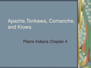 Apache,Tonkawa, Comanche, and Kiowa