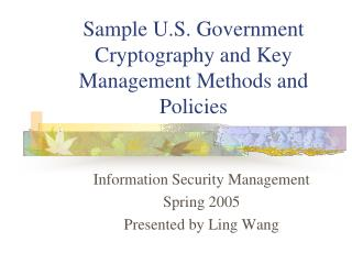 Sample U.S. Government Cryptography and Key Management Methods and Policies
