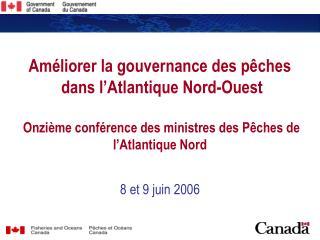 Am liorer la gouvernance des p ches  dans l Atlantique Nord-Ouest   Onzi me conf rence des ministres des P ches de l Atl