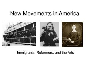 New Movements in America