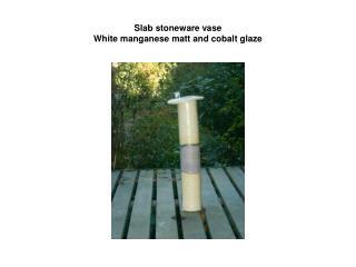 Slab stoneware vase White manganese matt and cobalt glaze