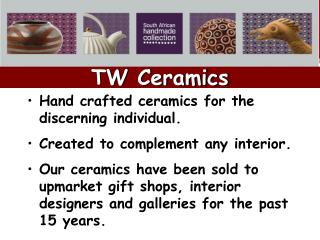 Hand crafted ceramics for the discerning individual. Created to complement any interior. Our ceramics have been sold to