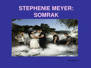 STEPHENIE MEYER: SOMRAK