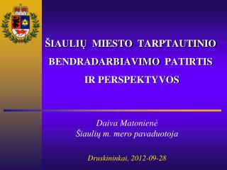 IAULIU  MIESTO  TARPTAUTINIO BENDRADARBIAVIMO  PATIRTIS  IR PERSPEKTYVOS
