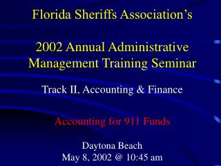 Florida Sheriffs Association s  2002 Annual Administrative Management Training Seminar