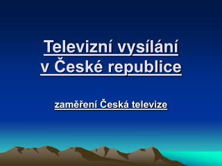 Televizn  vys l n  v Cesk  republice