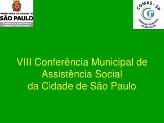 VIII Confer ncia Municipal de Assist ncia Social da Cidade de S o Paulo