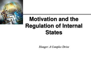Motivation and the Regulation of Internal States   Hunger: A Complex Drive