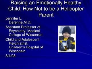 Raising an Emotionally Healthy Child: How Not to be a Helicopter Parent