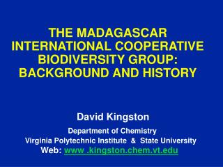 THE MADAGASCAR INTERNATIONAL COOPERATIVE                 BIODIVERSITY GROUP:  BACKGROUND AND HISTORY