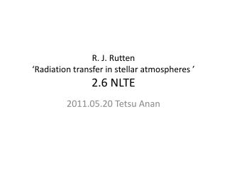 R. J. Rutten  Radiation transfer in stellar atmospheres   2.6 NLTE