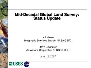 Mid-Decadal Global Land Survey: Status Update