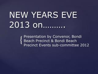 NEW YEARS EVE 2013 on   .