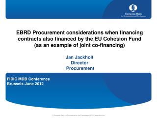 EBRD Procurement considerations when financing contracts also financed by the EU Cohesion Fund  as an example of joint c