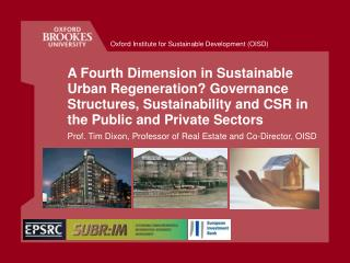 A Fourth Dimension in Sustainable Urban Regeneration Governance Structures, Sustainability and CSR in the Public and Pri