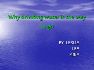 Why drinking water is the way to go