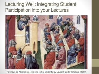 Lecturing Well: Integrating Student Participation into your Lectures