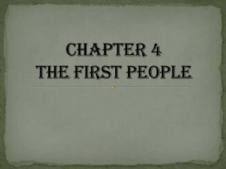 Chapter 4  The First People