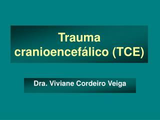 Trauma cranioencef lico TCE