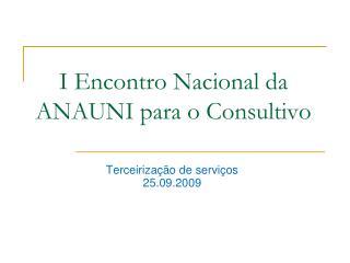 I Encontro Nacional da ANAUNI para o Consultivo