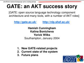 GATE: an AKT success story  [GATE: open source language technology component  architecture and many tools, with a number