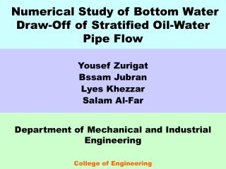 Numerical Study of Bottom Water Draw-Off of Stratified Oil-Water Pipe Flow
