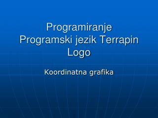 Programiranje Programski jezik Terrapin Logo