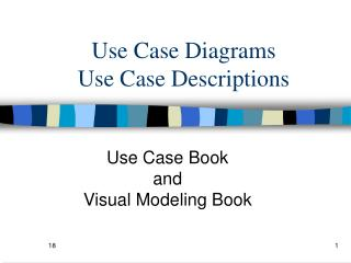Use Case Diagrams Use Case Descriptions
