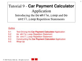Tutorial 9 - Car Payment Calculator Application Introducing the Do While Loop and Do Until Loop Repetition Statements