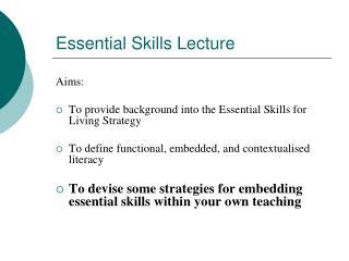 Essential Skills Lecture