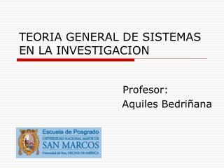 TEORIA GENERAL DE SISTEMAS EN LA INVESTIGACION