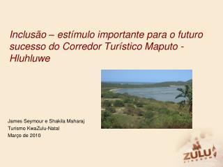 Inclus o   est mulo importante para o futuro sucesso do Corredor Tur stico Maputo - Hluhluwe