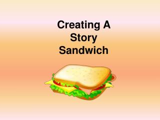 Creating A Story Sandwich