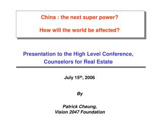 China : the next super power  How will the world be affected