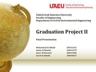 United Arab Emirates University  Faculty of Engineering Department of Civil  Environmental Engineering  Graduation Proje