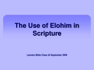The Use of Elohim in Scripture