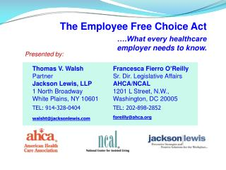 The Employee Free Choice Act  .What every healthcare employer needs to know.