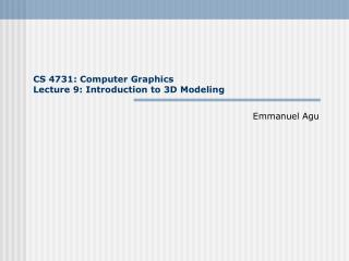 CS 4731: Computer Graphics Lecture 9: Introduction to 3D Modeling