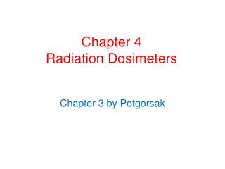 Chapter 4 Radiation Dosimeters