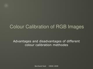 Colour Calibration of RGB Images