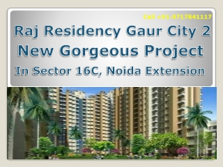 New Lifestyle at Raj Residency Gaur City 2